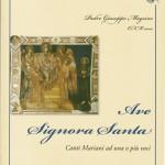 Ave Signora Santa - Canti Mariani ad una o più voci
