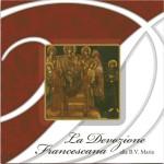 La Devozione Francescana alla B. V. Maria - Solisti della Cappella Musicale della Basilica